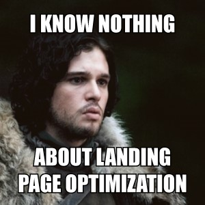 I Know Nothing About Landing Page Optimization