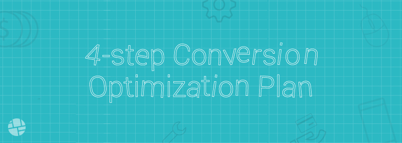 Developing a 4-step conversion optimization strategy