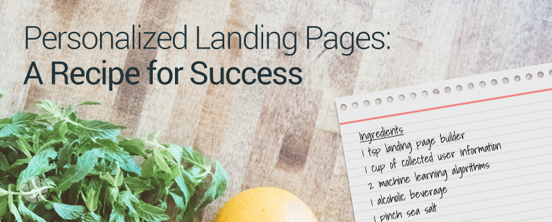 Personalized Landing Pages: A Recipe for Success