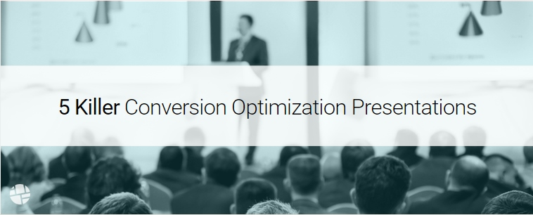 5 Killer Conversion Optimization Presentations of 2014