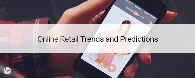 5 Digital Trends And Predictions Shaping Online Retail