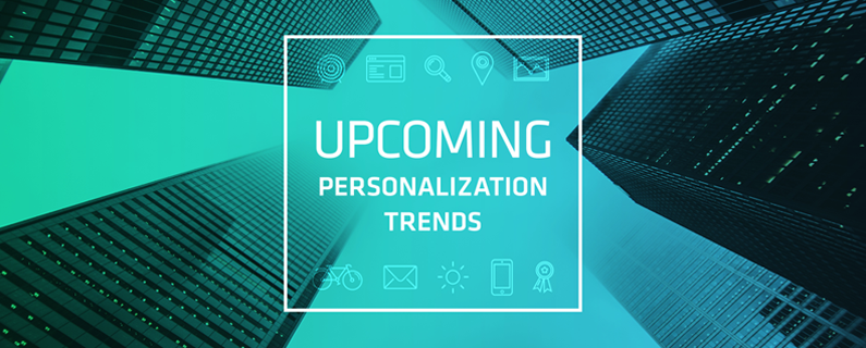 6 Personalization Trends to Watch For