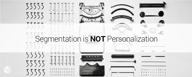 The Dialog between Segmentation & Personalization and its Impact on Customer Experience