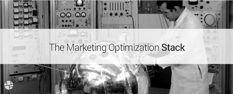 How Brands Should Build their Digital Marketing Optimization Stacks