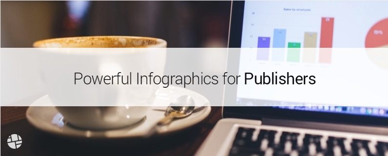 6 Powerful Infographics for Publishers