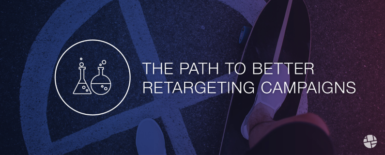The Secret to Running Smarter Retargeting Campaigns