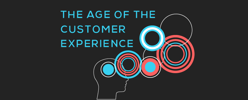 The Age of The Customer Experience