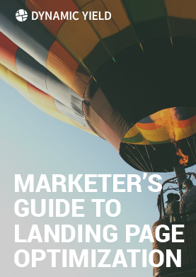 The Marketer's Guide to Landing Page Optimization