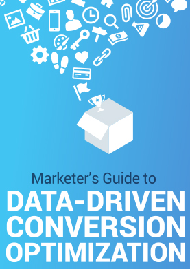 The Marketer's Guide to Data-driven Conversion Optimization