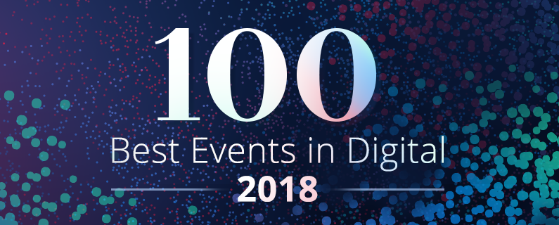 100 of the Best Digital Marketing Conferences to Attend in 2018