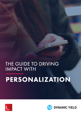The Guide to Driving Impact with Personalization