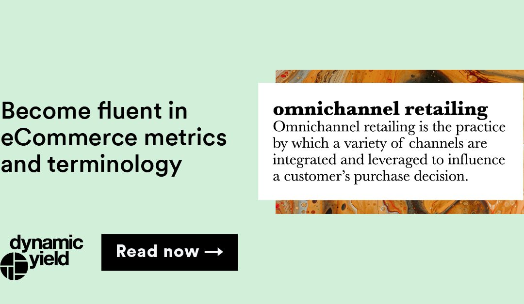Become fluent in eCommerce metrics and terminology