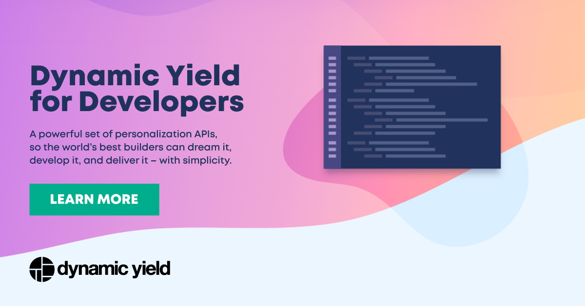 Personalization APIs and Developer Tools - Dynamic Yield