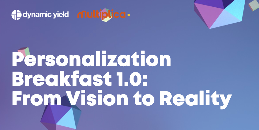 Personalization Breakfast: From Vision to Reality | Barcelona, June 2019 11