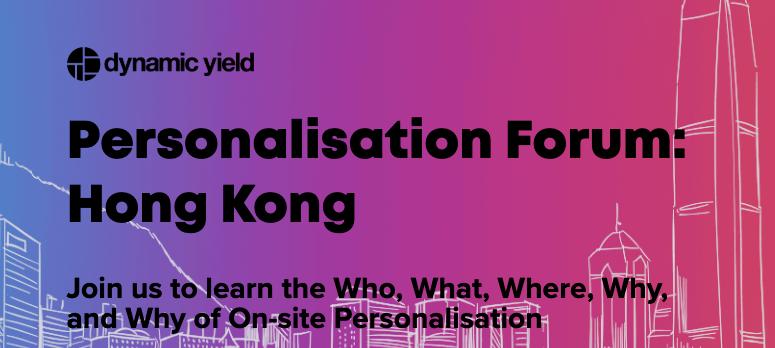 Personalisation Forum | Hong Kong, July 2019 4
