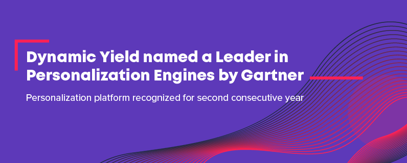 Dynamic Yield named a Leader in Personalization Engines by Gartner