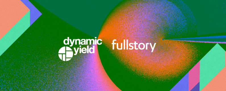 Dynamic Yield and FullStory Partner to Enhance Personalization with Rich Digital Experience Analytics